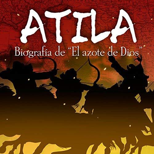 Atila Biografía de El azote de Dios