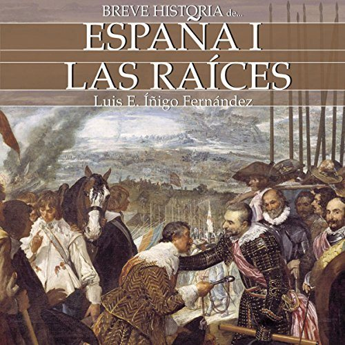 Breve historia de España I Las raíces