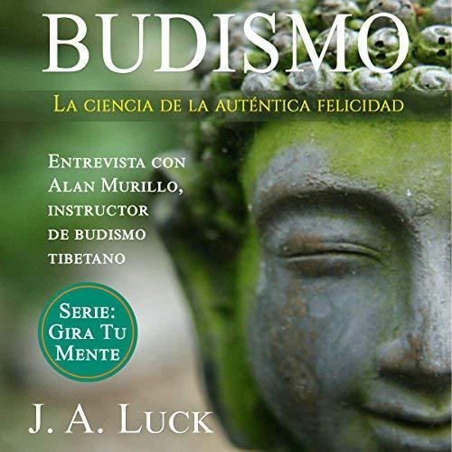 Budismo La ciencia de la auténtica felicidad