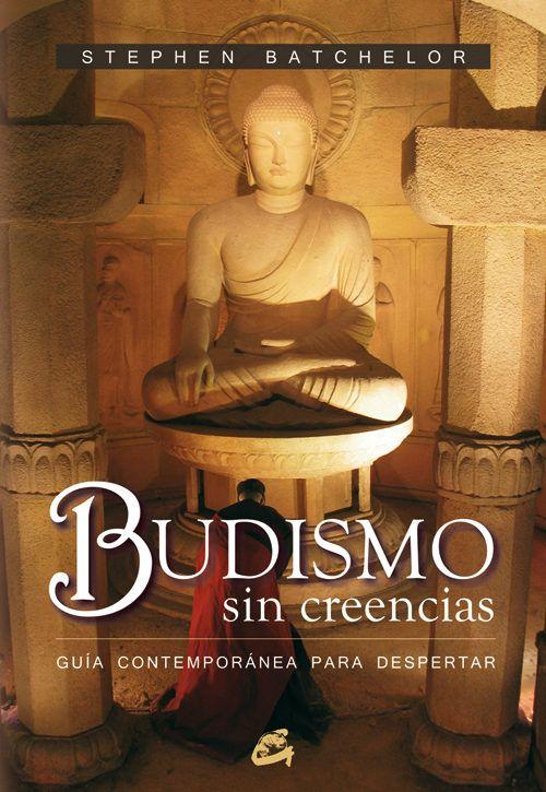 Budismo sin creencias guía contemporánea para despertar