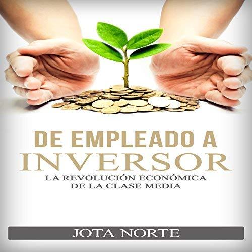 De Empleado a Inversor La Revolución Económica de la Clase Media