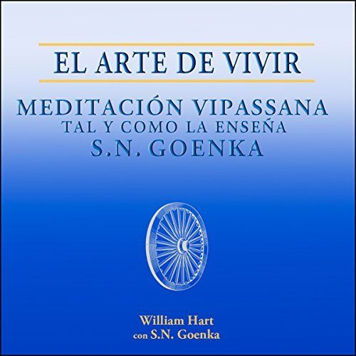 El Arte de Vivir, Meditación Vipassana tal y como la enseña S.N. Goenka
