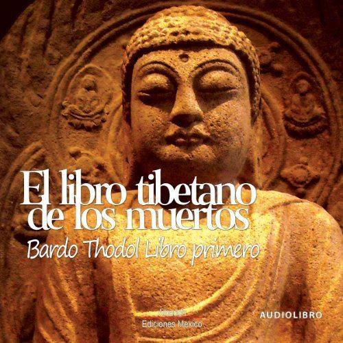 El libro tibetano de los muertos 'Libro primero'
