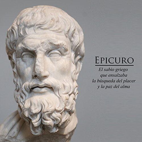 Epicuro El sabio griego que ensalzaba la búsqueda del placer y la paz del alma