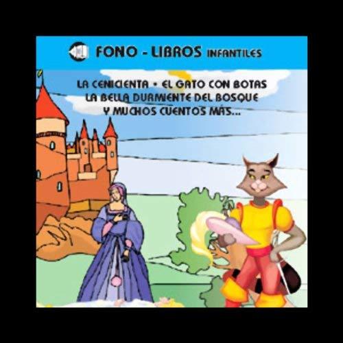 La Cenicienta, El Gato con Botas, La Bella Durmiente del Bosque, & Muchos Cuentos Mas