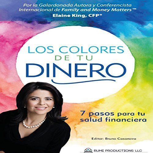 Los Colores de Tu Dinero 7 Pasos Para Tu Salud Financiera