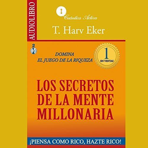 Los secretos de la mente millonaria Domina el juego de la riqueza