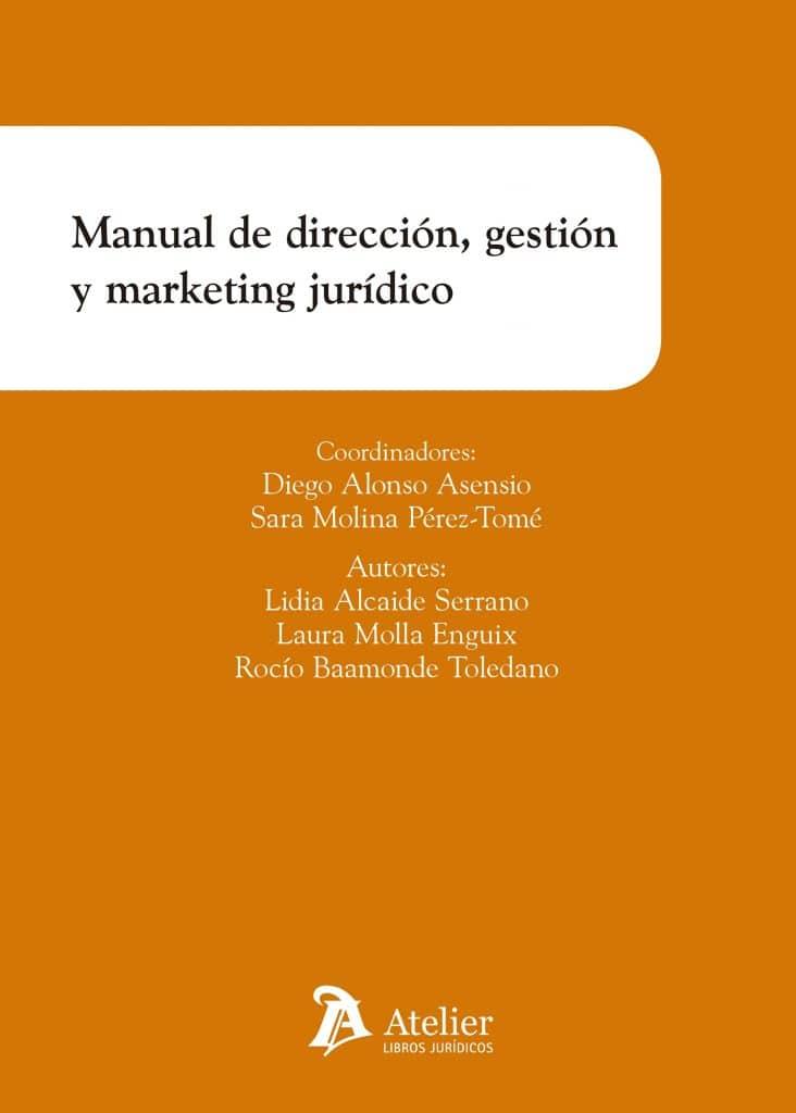 Manual de dirección, gestión y marketing jurídico