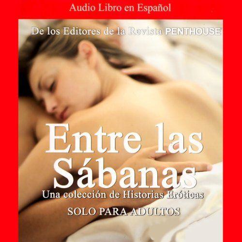 Penthouse: Entre las Sabanas: Una Colección de Historias Eróticas