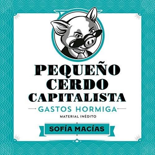 Pequeño Cerdo Capitalista Gastos hormiga