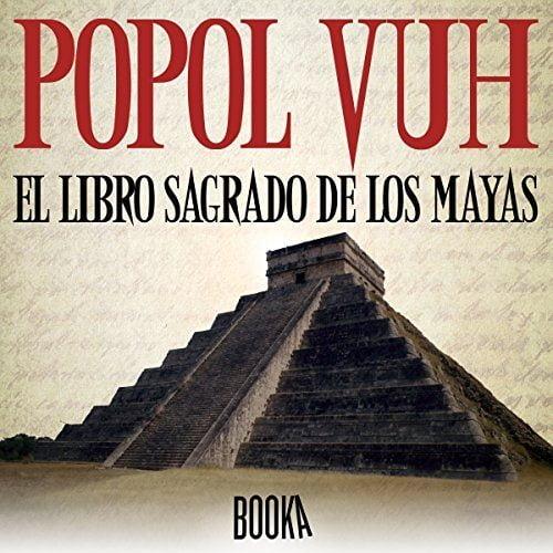 Popol Vuh, El Libro Sagrado de los Mayas