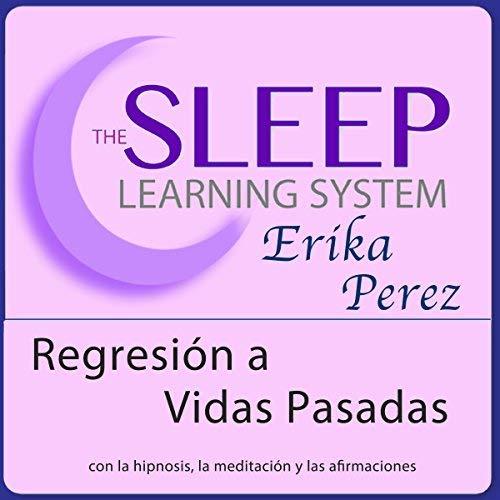 Regresión a Vidas Pasadas con Hipnosis, Subliminales Afirmaciones y Meditación Relajante