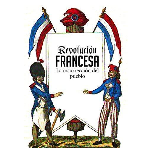 Revolución Francesa La insurrección del pueblo