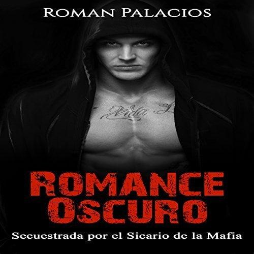 Romance Oscuro: Secuestrada por el Sicario de la Mafia