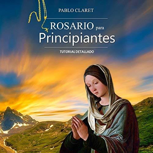 Rosario Para Principiantes Manual Detallado (Devociones Católicas nº 1)