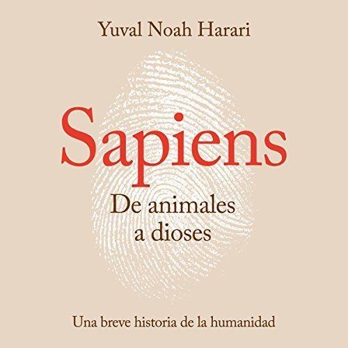Sapiens. De animales a dioses Una breve historia de la humanidad