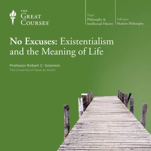 Sin excusas existencialismo y el significado de la vida